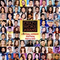 Celebrate Asian Heritage Month With CRAZY WOKE ASIANS Virtual Comedy Festival May 8-10