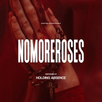 Holding Absence Release Music Video for 'nomoreroses' Photo