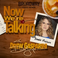Bonnie Milligan Joins This Week's Episode of NOW WE'RE TALKING WITH DREW GASPARINI Photo