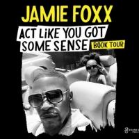 "Jamie Foxx Announces ""Act Like You Got Some Sense"" Book Tour Photo"