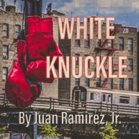 Chain Theatre Playwriting Lab Presents Virtual Reading Of WHITE KNUCKLE By JUAN RAMIR Photo