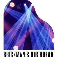 BRICKMAN'S BIG BREAK Talent Search Extends Deadline & Announces Prizes Photo