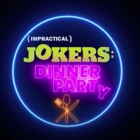 truTV Announces IMPRACTICAL JOKERS: DINNER PARTY