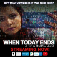 BWW Interview: Writer/Director Michael Leoni on Creating His New Film WHEN TODAY ENDS Photo