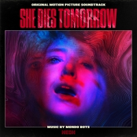 SHE DIES TOMORROW Now Available On Video On Demand; Soundtrack Out Now Photo
