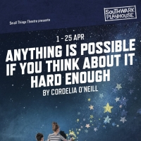 Small Things Theatre Announce World Premiere Of ANYTHING IS POSSIBLE IF YOU THINK ABO Photo