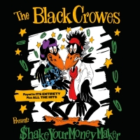 The Black Crowes Present Shake Your Money Maker 2020 UK & European Dates