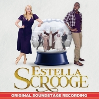 ESTELLA SCROOGE: A CHRISTMAS CAROL WITH A TWIST Album Featuring Betsy Wolfe, Clifton  Photo