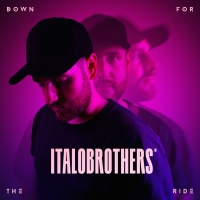 Italobrothers Release Catchy New Single 'Down For The Ride' Photo
