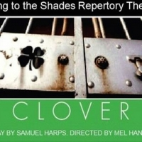 The Shades Repertory Theater Opens 2019 Season with CLOVER
