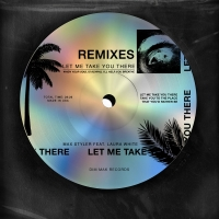 Max Styler's 'Let Me Take You There' Receives Official Remix Package