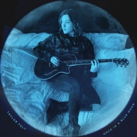 Taylor Felt Releases Debut Track & Music Video 'Once In A Blue Moon' Photo