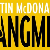Martin McDonagh's HANGMEN To Open on Broadway In March