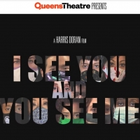 Queens Theatre To Premiere I SEE YOU AND YOU SEE ME in April Photo