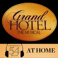 WATCH: 54 Sings Grand Hotel on #54BelowAtHome at 6:30pm! Photo