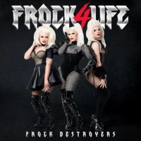 World of Wonder Announces Frock Destroyers Debut Album 'FROCK4LIFE' Photo