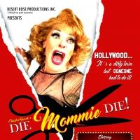 BWW Review: You'll Die Laughing at Desert Rose's DIE MOMMIE DIE. Photo