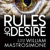 RULES OF DESIRE a New Play by William Mastrosimone Will Have its World Premiere at Th Photo