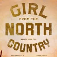 GIRL FROM THE NORTH COUNTRY Broadway Pre-Sale Begins Today; General On-Sale Date Announced