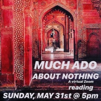 Kuhoo Verma, Aneesh Sheth, Gopal Divan and More Set For All-South Asian MUCH ADO ABOUT NOTHING Virtual Reading