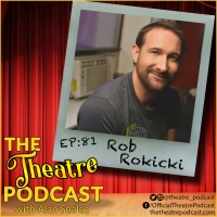 Podcast Exclusive: The Theatre Podcast With Alan Seales Chats With Rob Rokicki Photo