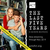 ACT Of CT Announces Livestream Only Extension For THE LAST FIVE YEARS Photo