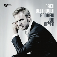 Andrew Von Oeyen's New Bach And Beethoven Recording To Be Released By Warner Classics Photo