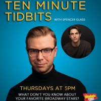 WATCH: Ten Minute Tidbits with Spencer Glass and Guest Derek Klena - Live at 5pm ET! Photo
