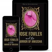 Maria Schindlecker Releases New YA Fantasy Adventure - JOSIE FOWLER AND THE MIRROR OF ANKU Photo