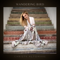 Christy Altomare Drops New Album WANDERING BIRD Photo