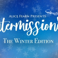 Alice Fearn Presents INTERMISSIONS: THE WINTER EDITION Featuring Samantha Barks, Id Photo