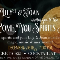 Lily & Joan Theatre Company Announces Second Annual 'Come, You Spirits Soiree'