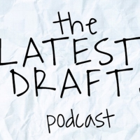 THE LATEST DRAFT Podcast is Accepting Submissions Of Musicals and Songs For Season 2 Photo