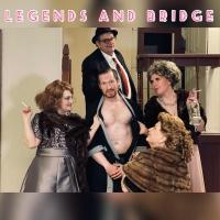 Dramatically Incorrect Presents LEGENDS AND BRIDGE Photo