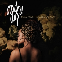 Andra Day Releases New Anthem Make Your Troubles 'Go Away' Photo