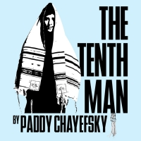 National Yiddish Theatre Folksbiene Presents THE TENTH MAN By Paddy Chayefsky
