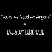"""Everyday Lemonade Pay Tribute To Unlikely Hero With """"You're As Good As Anyone (Jord Photo"""