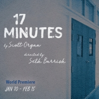 The Barrow Group to Present World Premiere of Scott Organ's 17 MINUTES
