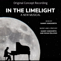 Sammy Jungwirth's Musical IN THE LIMELIGHT Announces Concept Recording Photo