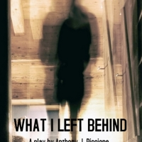 Anthony J. Piccione's WHAT I LEFT BEHIND Now Available From Smith Scripts