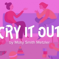 Cinnabar Theater to Return to Live Performances With Molly Smith Metzler's CRY IT OUT Photo