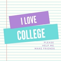 Student Blog: I Love College (Please Help Me Make Friends)