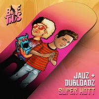 Jauz Links Up with Dubloadz on New Single 'Super Hott'