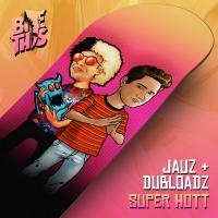 Jauz Links Up with Dubloadz on New Single 'Super Hott' Photo