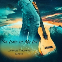 James Thomas Band to Release 'The Loves of My Life' in Europe in a Collectible, Special Limited Vinyl