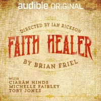 Toby Jones, Ciarán Hinds Aandnd Michelle Fairley To Star In Brian Friel's FAITH HEAL Photo