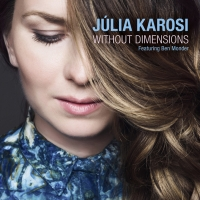 Vocalist Júlia Karosi's WITHOUT DIMENSIONS Is Out Now Photo