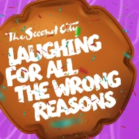 The Second City Presents LAUGHING FOR ALL THE WRONG REASONS This Spring Photo