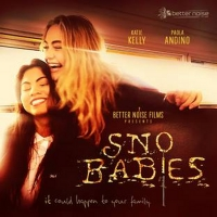 Better Noise Music Releases SNO BABIES Motion Picture Soundtrack Photo