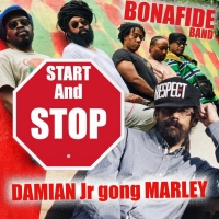 Bonafide Band & Damian 'Jr. Gong' Marley Release 'Start and Stop' Single Photo